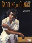 Tony Kushner/Jeanine Tesori: Caroline, Or Change (Vocal Selections)