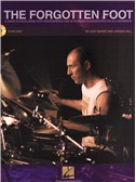 Kofi Baker/Jordan Hill: The Forgotten Foot - A Guide To Developing Foot Independence And Hi-Hat/Bass Coordination For All Dr.... Drums Sheet Music, CD