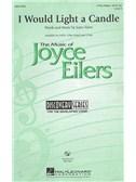 Joyce Eilers: I Would Light A Candle (SAB)