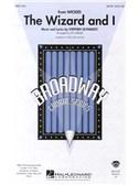 Stephen Schwartz: The Wizard And I (SATB)