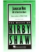 Kirby Shaw: Jamaican Noel (SAB)