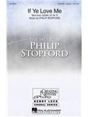 Philip Stopford: If Ye Love Me