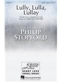 Philip Stopford: Lully, Lulla, Lullay