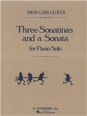 David Carr Glover: Three Sonatinas And A Sonata