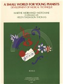 Marthe Morhange-Motchane/Helen Thomson Thomas: Small World For Young Pianists - Book 2