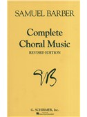 Samuel Barber: Complete Choral Music (Revised Edition)
