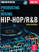 Mike Hamilton: Producing And Mixing Hip-Hop/R&B
