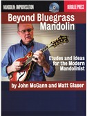 John McGann/Matt Glaser: Beyond Bluegrass Mandolin - Etudes & Ideas For The Modern Mandolinist