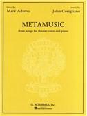 John Corigliano: Metamusic - Three Songs For Theater Voice And Piano