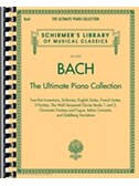 Schirmer's Library Of Musical Classics Volume 2102: Bach - The Ultimate Piano Collection