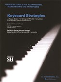 Keyboard Strategies: Source Materials For Accompanying, Score Reading And Transposing