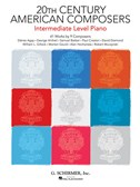 20th Century American Composers   Intermediate Level Piano