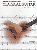 A Modern Approach To Classical Guitar: Book 2