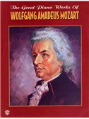 The Great Piano Works Of Wolfgang Amadeus Mozart