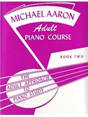 Michael Aaron Adult Piano Course: Book  2