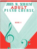 John W. Schaum: Adult Piano Course Book 1