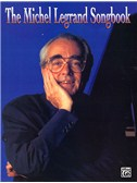 Michel Legrand: Songbook For Piano, Voice And Guitar