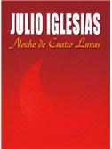 Julio Iglesias: Noche de Cuatro Lunas