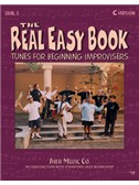 The Real Easy Book Volume 1: B Flat Edition