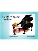 Åse Söderqvist-Spering:  Gehør På Klaver - Med Mer 1 (Piano)