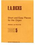 Dicks: Short And Easy Pieces No.5 (Organ)