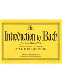 J.S. Bach: An Introduction To Bach For The Organ