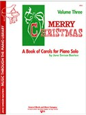 Merry Christmas - A Book Of Carols Volume Three