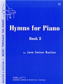 Jane Smisor Bastien: Hymns For Piano - Book Two