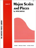James Bastien: Major Scales And Pieces - Level Four
