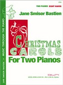 Jane Smisor Bastien: Christmas Carols For Two Pianos And Eight Hands