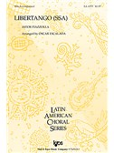 Astor Piazzolla: Libertango (SSA/Piano)