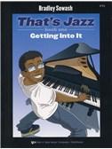 Bradley Sowash: That's Jazz Book One - Getting Into It