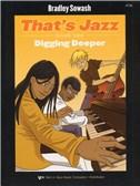 Bradley Sowash: That's Jazz Book Two - Digging Deeper