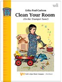 Erika Paul Carlson: Clean Your Room (To the Trumpet Tune!)