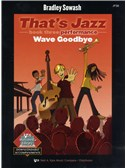 Bradley Sowash: That's Jazz Book Three - Wave Goodbye