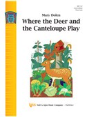 Mary Dolen: Where the Deer and the Canteloupe Play