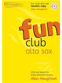 Fun Club Alto Sax - Grade 0-1 (Teacher Copy)