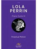 Lola Perrin: Piano Suite III - Perpetual Motion