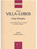 Heitor Villa-Lobos: Cinq Preludes (Guitar)