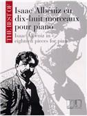 Isaac Albeniz: Dix-Huit Morceaux Pour Piano