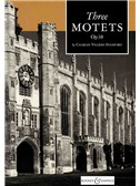 Charles Villiers Stanford: Three Motets Op.38