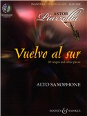 Astor Piazzolla: Vuelvo Al Sur 10 Tangos And Other Pieces - Alto Saxophone