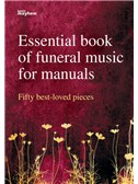 Essential Book Of Funeral Music For Manuals: Fifty Best Loved Pieces