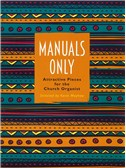 Manuals Only - Attractive Pieces For The Church Organist (ed. Mayhew)