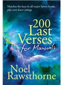 Noel Rawsthorne: 200 Last Verses For Manuals (Revised 2015)