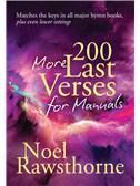 Noel Rawsthorne: 200 More Last Verses For Manuals (Revised 2015)
