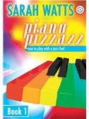Sarah Watts: Piano Pizzazz - Book 1