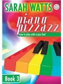 Sarah Watts: Piano Pizzazz - Book 3