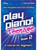 Alan Haughton:Play Piano! Teenage - Book 2