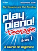 Play Piano! Teenage Repertoire - Book 1